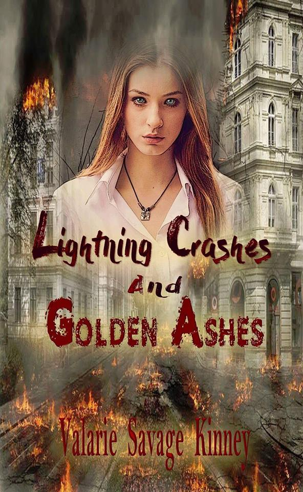 Valarie Savage Kinney - Lightning Crashes and Golden Ashes Cover